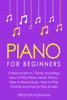 Preston Hoffman - Piano: For Beginners - Bundle - The Only 5 Books You Need to Learn Piano Fingering, Piano Solo and Piano Comping Today  artwork