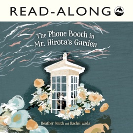 The Phone Booth In Mr Hirota S Garden Read Along Enhanced Edition