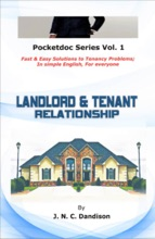 Landlord And Tenant Relationship: Fast & Easy Solutions To Tenancy Problems; In Simple English, For Everyone