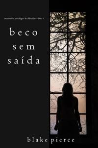 Beco Sem Saída (Um mistério psicológico de Chloe Fine—Livro 3) Book Cover