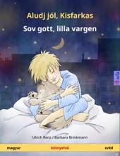 Aludj Jól, Kisfarkas – Sov Gott, Lilla Vargen (magyar – Svéd). Kétnyelvű