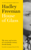 House of Glass - Hadley Freeman