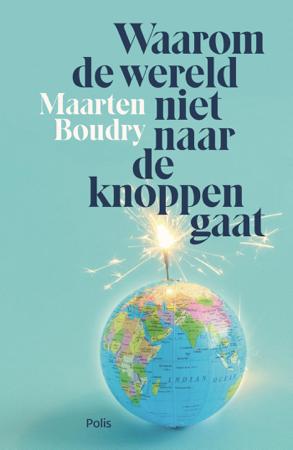 Waarom de wereld niet naar de knoppen gaat - Maarten Boudry