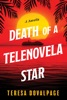 Death Of A Telenovela Star (A Novella)