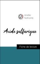 Analyse De L'œuvre : Acide Sulfurique (résumé Et Fiche De Lecture Plébiscités Par Les Enseignants Sur Fichedelecture.fr)