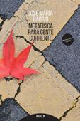 Download and Read Online Metafísica para gente corriente