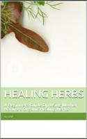 Ali Asif - Healing Herbs: A Beginners Guide On Using Mother Nature's Organic Healing Herbs artwork