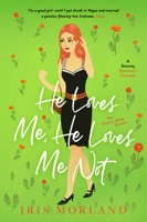 He Loves Me, He Loves Me Not: A Steamy Romantic Comedy