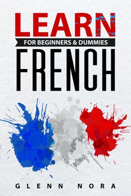 Learn French for Beginners & Dummies