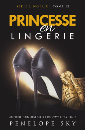 Princesse en Lingerie - Penelope Sky
