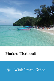 Phuket (Thailand) - Wink Travel Guide