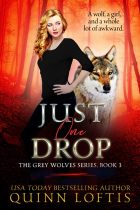 Just One Drop, Book 3 The Grey Wolves Series image