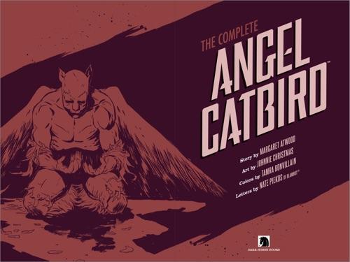 Margaret Atwood, Johnnie Christmas & Tamra Bonvillain - The Complete Angel Catbird