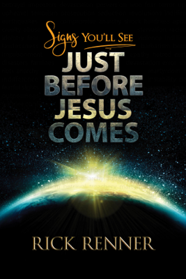 Rick Renner - Signs You'll See Just Before Jesus Comes book