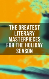 The Greatest Literary Masterpieces for the Holiday Season PDF Download