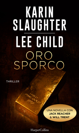 Oro sporco - Karin Slaughter & Lee Child