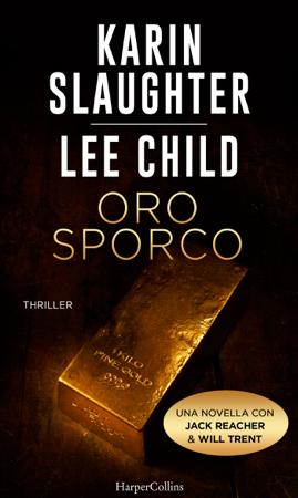 Oro sporco - Karin Slaughter & Lee Child