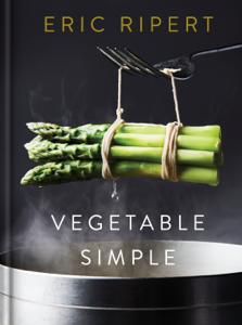 Vegetable Simple: A Cookbook da Eric Ripert & Nigel Parry