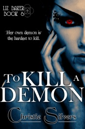 Download and Read Online To Kill a Demon (Liz Baker, Book 6)
