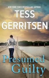 Presumed Guilty - Tess Gerritsen by  Tess Gerritsen PDF Download