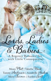 Lords, Ladies and Babies: A Regency Romance Set with Little Consequences PDF Download