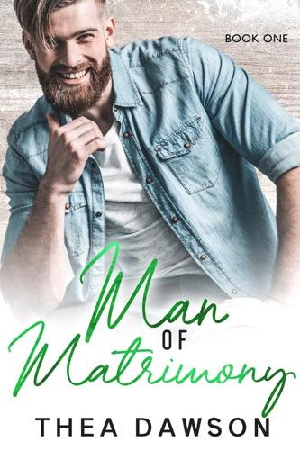 Man of Matrimony - Thea Dawson - Thea Dawson