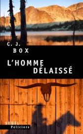 L'Homme délaissé - C. J. Box by  C. J. Box PDF Download
