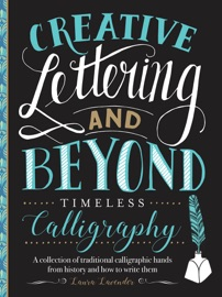 Creative Lettering and Beyond: Timeless Calligraphy