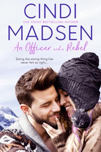 Cindi Madsen - An Officer and a Rebel