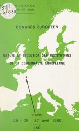 Nature et évolution des institutions de la Communauté européenne