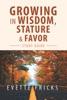Growing In Wisdom, Stature & Favor