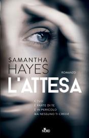 L'attesa - Samantha Hayes by  Samantha Hayes PDF Download