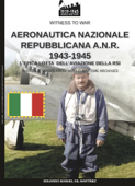 AERONAUTICA NAZIONALE REPUBBLICANA A.N.R. 1943-1945