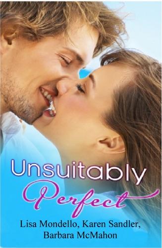 Lisa Mondello, Karen Sandler & Barbara McMahon - Unsuitably Perfect