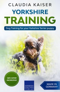 Yorkshire Training - Dog Training for your Yorkshire Terrier puppy Book Cover