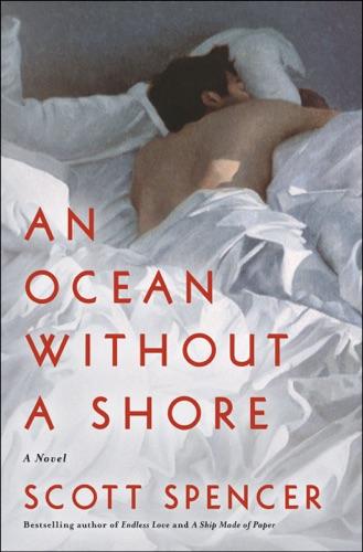 Scott Spencer - An Ocean Without a Shore