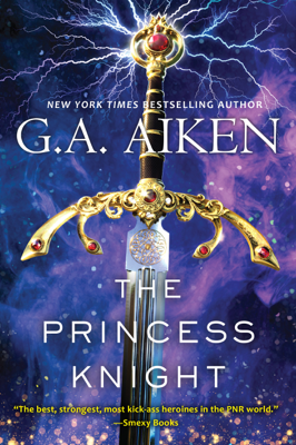 G.A. Aiken - The Princess Knight book