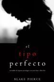 Download and Read Online El Tipo Perfecto (Thriller de suspense psicológico con Jessie Hunt—Libro Dos)