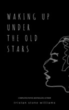 Waking Up Under The Old Stars