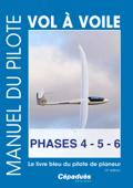 Manuel du pilote vol à voile Phases 4.5.6. Le livre bleu du pilote de planeur 14e édition