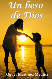 Download and Read Online Un beso de Dios