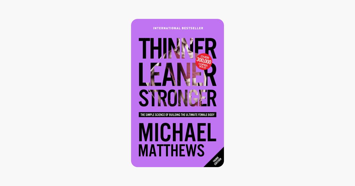 Thinner Leaner Stronger - Michael Matthews