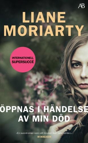 Liane Moriarty - Öppnas i händelse av min död