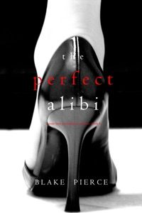 The Perfect Alibi (A Jessie Hunt Psychological Suspense Thriller—Book Eight) Door Blake Pierce Boekomslag