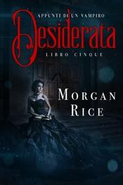 Download Desiderata (Libro #5 in Appunti di un Vampiro)