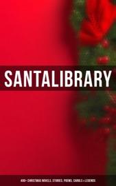Santa S Library 400 Christmas Novels Stories Poems Carols Legends