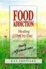 Food Addiction: Healing Day By Day
