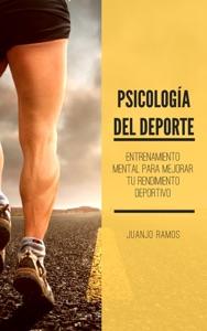 Psicología del deporte. Entrenamiento mental para mejorar tu rendimiento deportivo Book Cover