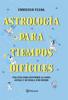 Astrología para tiempos difíciles - Consuelo Ulloa