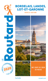 Guide du Routard Bordelais, Landes, Lot-et-Garonne 2020